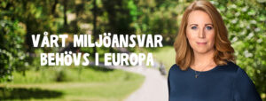 Vårt miljöansvar behövs i Europa
